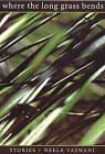 Where the Long Grass Bends: Stories by Neela Vaswani (Paperback / softback, 2004)
