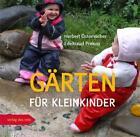 Gärten für Kleinkinder von Herbert Österreicher und Edeltraud Prokop (2010, Taschenbuch)