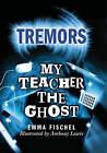 My Teacher the Ghost by Emma Fischel (Paperback, 2008)