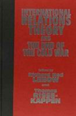International Relations Theory and the End of the Cold War, Hardcover by Lebo...