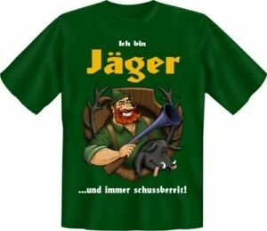 Ich bin Jäger und immer schussbereit Fun T-Shirt Jagd