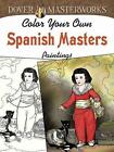Dover Masterworks: Color Your Own Spanish Masters Paintings by Marty Noble (Paperback, 2014)