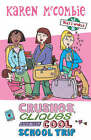 Crushes, Cliques and the Cool, School Trip by Karen McCombie (Paperback, 2007)