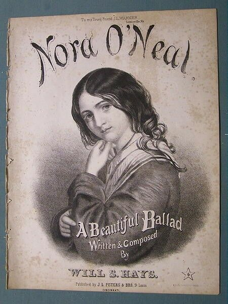 1866 Ballad NORA O'NEAL Composed by Will S Hays with Lithograph Cover