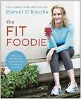 The Fit Foodie by Derval O'Rourke (Paperback, 2016)