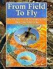 From Field to Fly by Scott J Seymour (Paperback / softback, 2001)