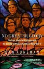 No Greater Glory: The Four Immortal Chaplains and the Sinking of the Dorchester in World War II by Dan Kurzman (Paperback, 2005)