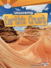 Searchlight Books (tm) -- Do You Dig Earth Science?: Uncovering Earth's Crust...