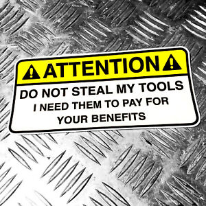 ATTENTION-DO-NOT-STEAL-MY-TOOLS-benefits-bumper-car-sticker-200mm-wide