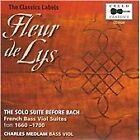 Fleur de Lys: The Solo Suite Before Bach - French Bass Viol Suites (2010)