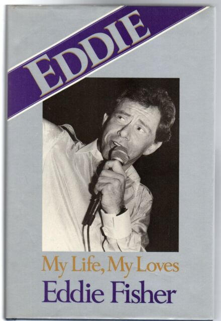 Eddie: My Life, My Loves by Eddie Fisher (Hardback, 1982 1st British Edition)