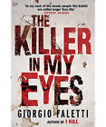 The Killer in My Eyes by Giorgio Faletti (Paperback, 2012)