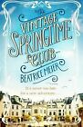 The Vintage Springtime Club by Beatrice Meier (Paperback, 2016)