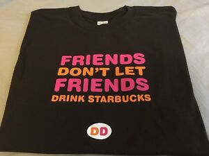 new dunkin donuts friends dont let friends drink starbucks funny