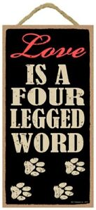 Love-is-a-four-legged-word-WITH-PAW-PRINTS-10X5-Wood-Dog-Cat-Sign-NEW-Gift-635