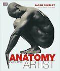 Anatomy for the Artist by Sarah Simblet (Hardback, 2001)