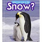What Can Live in the Snow? by John-Paul Wilkins (Hardback, 2014)