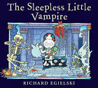The Sleepless Little Vampire by Richard Egielski (Hardback, 2011)