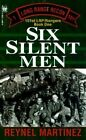 Six Silent Men by Reynel Martinez (Paperback, 1996)