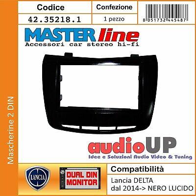 Mascherina AUTORADIO 2 DIN 1 Din LANCIA DELTA 2014 NERO LUCIDO SATINATO