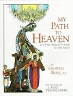 My Path to Heaven: A Young Person's Guide to the Faith by Geoffrey Bliss (Paperback)