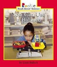 You Can Use a Balance (Rookie Read-About Science)-ExLibrary