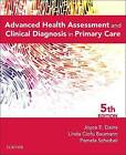 Advanced Health Assessment & Clinical Diagnosis in Primary Care by Linda Ciofu Baumann, Joyce E. Dains, Pamela Scheibel (Paperback, 2015)
