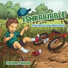 Ishkabibble a Fun Word to Use When Angry 9781434363701 by Carlene Painter Book