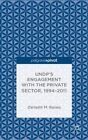 UNDP's Engagement with the Private Sector, 1994-2011 by Zarlasht Muhammad Razeq (Hardback, 2014)