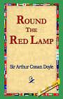 Round the Red Lamp by Sir Arthur Conan Doyle (Hardback, 2006)