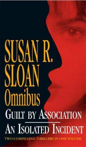 Guilt By Association/An Isolated Incident Omnibus,Susan R. Sloan