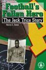 Football's Fallen Hero: The Jack Trice Story by Steven L Jones (Hardback, 1999)