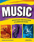Music: Investigate the Evolution of American Sound by Donna Latham (Hardback, 2013)