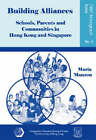 Building Alliances: Schools, Parents and Communities in Hong Kong and Singapore by Maria Manzon (Paperback, 2004)