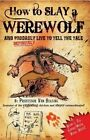 How to Slay a Werewolf: Professor Van Helsing's Guides by Dr. Martin Howard (Paperback, 2014)