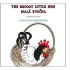 The Broody Little Hen/Czech-English: Czech-English Bilingual by Harris Tobias (Paperback / softback, 2013)