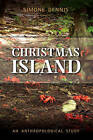 Truncated Travel: Life in the Migration Exclusion Zone on Christmas Island, Indian Ocean, Australia by Simone Dennis (Hardback, 2008)