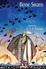 Bone Swans: Stories by C S E Cooney (Paperback / softback, 2015)