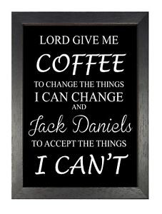Details about Coffee Jack Daniels Accept Things Funny Quote Black and White  Bar Pub Poster