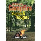 Children's Campfire Stories and Thoughts by Robert S Weil (Hardback, 2013)