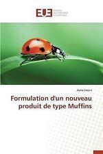 Formulation d'un Nouveau Produit de Type Muffins by Smairi Asma (2015,...