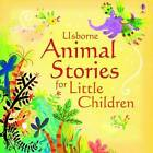 Animal Stories for Little Children by Usborne Publishing Ltd (Hardback, 2009)