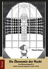 Die Ökonomie der Macht von Thomas Krämer (2011, Taschenbuch)