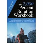 The 2 000 Percent Solution Workbook Practical Questions Exercises and Suggesti