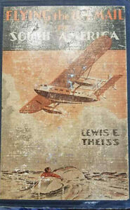 Flying-the-U-S-Mail-to-South-America-by-Lewis-Theiss-1933-Rare-Vintage-Books