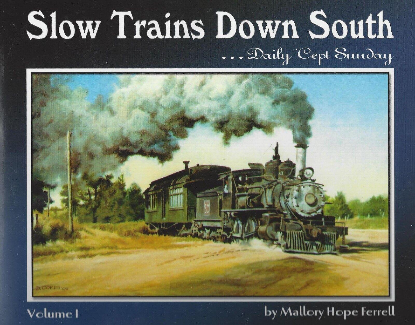 Lenta Treni Down South , Vol. 1: States - VA , Wv , Nc, Sc, Ky , TN, Vapore Anni