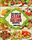 Clean Eating: 365 Days of Clean Eating Recipes (Clean Eating, Clean Eating Cookbook, Clean Eating Recipes, Clean Eating Diet, Healthy Recipes, for Living Wellness and Weigh Loss, Eat Clean Diet Book by Emma Katie (Paperback / softback, 2016)