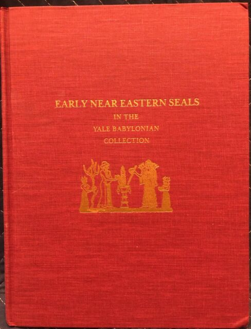 VG+,  Early Near Eastern Seals in the Yale Babylonian Collection Briggs Buchanan