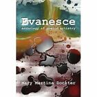 Evanesce 9781436376495 by Mary Martina Dockter Paperback