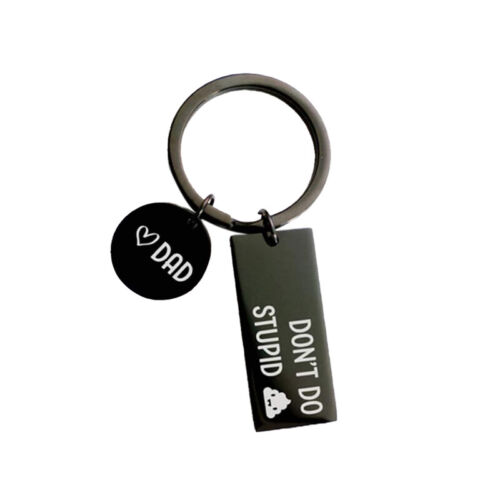 DON/'T DO STUPID// Mom//Dad Black Keychain Funny Label Keychain Son Daughter Gift